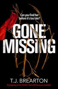 Gone MissingA gripping crime thriller that will have you hooked【電子書籍】[ T.J. Brearton ]