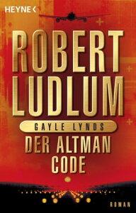 Der Altman-CodeRoman【電子書籍】[ Robert Ludlum ]
