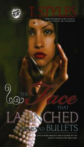 The Face That Launched A Thousand Bullets (The Cartel Publications Presents)【電子書籍】[ T. Styles ]