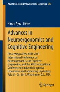 Advances in Neuroergonomics and Cognitive EngineeringProceedings of the AHFE 2019 International Conference on Neuroergonomics and Cognitive Engineering, and the AHFE International Conference on Industrial Cognitive Ergonomics and Enginee【電子書籍】