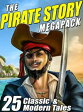 The Pirate Story Megapack25 Classic and Modern Tales【電子書籍】[ Robert E. Howard ]