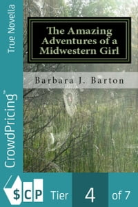 The Amazing Adventures of a Midwestern Girl【電子書籍】[ Barbara Barton ]