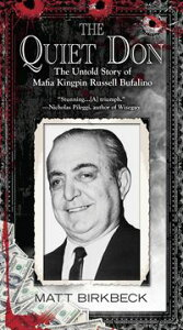 The Quiet DonThe Untold Story of Mafia Kingpin Russell Bufalino【電子書籍】[ Matt Birkbeck ]