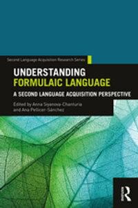 Understanding Formulaic LanguageA Second Language Acquisition Perspective【電子書籍】