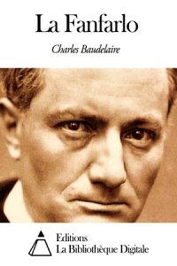 La Fanfarlo【電子書籍】[ Charles Baudelaire ]