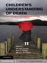 Children's Understanding of DeathFrom Biological to Religious Conceptions【電子書籍】
