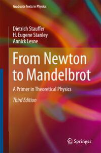From Newton to MandelbrotA Primer in Theoretical Physics【電子書籍】[ Dietrich Stauffer ]