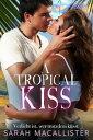 A Tropical Kiss ...