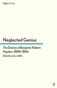 Neglected GeniusThe Diaries of Benjamin Robert Haydon, 1808?1846【電子書籍】[ mR John Jolliffe ]