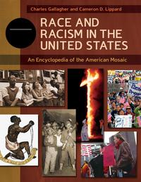Race and Racism in the United States: An Encyclopedia of the American Mosaic [4 volumes]【電子書籍】