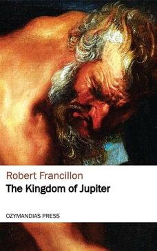 The Kingdom of Jupiter【電子書籍】[ Robert Francillon ]