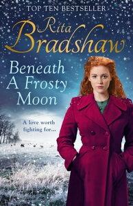 Beneath a Frosty Moon【電子書籍】[ Rita Bradshaw ]