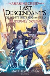 Assassin's Creed - Last Descendants: De sidste efterkommere (3) - Gudernes sk?bne【電子書籍】[ Matthew J. Kirby ]