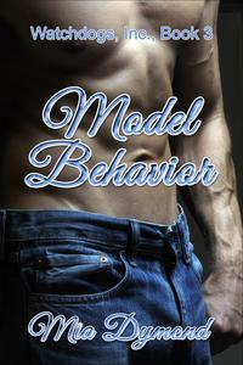 Model Behavior (Watchdogs, Inc., Book 3)【電子書籍】[ Mia Dymond ]