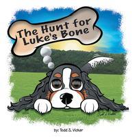 The Hunt for Luke's Bone【電子書籍】[ Todd J. Vicker ][楽天Kobo電子書籍ストア]
