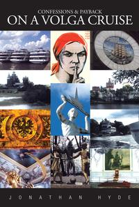 Confessions & Payback on a Volga Cruise【電子書籍】[ Jonathan Hyde ]