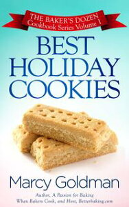 Best Holiday CookiesThe Baker's Dozen Cookbook Series【電子書籍】[ Marcy Goldman ]