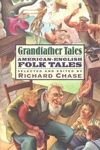 Grandfather Tales【電子書籍】[ Richard Chase ]