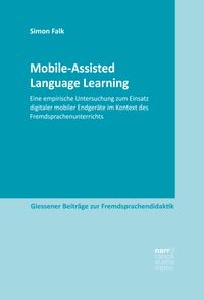 Mobile-Assisted Language LearningEine empirische Untersuchung zum Einsatz digitaler mobiler Endger?te im Kontext des Fremdsprachenunterrichts【電子書籍】[ Simon Falk ]