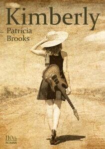 Kimberly【電子書籍】[ Patricia Brooks ]