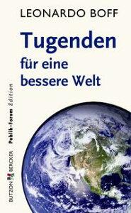 Tugenden f?r eine bessere Welt【電子書籍】[ Leonardo Boff ]