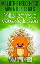 Millie The Hedgehog's Adventure Series: Millie Learns A Valuable Lesson【電子書籍】[ Anna Davenpo...