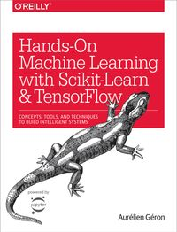 Hands-On Machine Learning with Scikit-Learn and TensorFlowConcepts, Tools, and Techniques to Build Intelligent Systems【電子書籍】[ Aur?lien G?ron ]