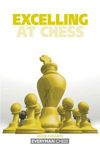 Excelling at Chess【電子書籍】[ Jacob Aagaard ]