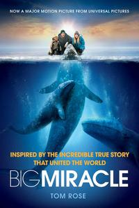 Big MiracleInspired by the Incredible True Story that United the World【電子書籍】[ Tom Rose ]