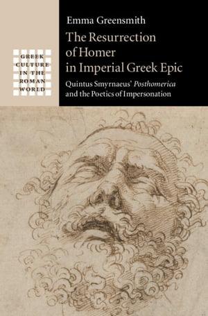 洋書, SOCIAL SCIENCE The Resurrection of Homer in Imperial Greek EpicQuintus Smyrnaeus Posthomerica and the Poetics of Impersonation Emma Greensmith
