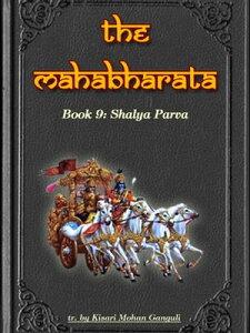 The Mahabharata, Book 9: Shalya Parva【電子書籍】[ Kisari Mohan Ganguli ]