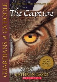 Guardians of Ga'Hoole #1: The Capture(Movie Cover)【電子書籍】[ Kathryn Lasky ]