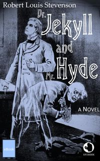 Dr. Jekyll and Mr. Hyde【電子書籍】[ Robert Louis Stevenson ]