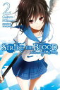 Strike the Blood, Vol. 2 (light novel)From the War...