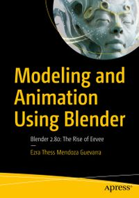 洋書, COMPUTERS & SCIENCE Modeling and Animation Using BlenderBlender 2.80: The Rise of Eevee Ezra Thess Mendoza Guevarra