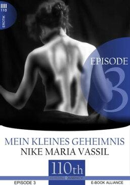 Mein kleines Geheimnis #3【電子書籍】[ Nike Maria Vassil ]
