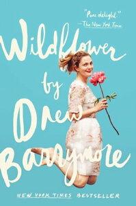 Wildflower【電子書籍】[ Drew Barrymore ]