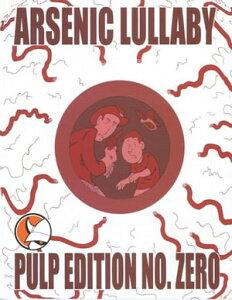 Arsenic Lullaby: Pulp Edition Zero【電子書籍】[ Douglas Paszkiewicz ]