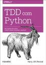 TDD com Python Siga o bode dos testes: usando Django, Selenium e JavaScript【電子書籍】[ Harry J.W. Perciv