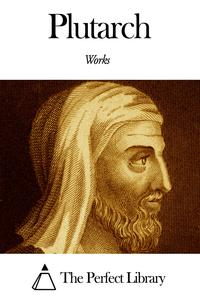 Works of Plutarch【電子書籍】[ Plutarch ]