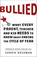 BulliedWhat Every Parent, Teacher, and Kid Needs to Know About Ending the Cycle of Fear【電子書籍】[ Carrie Goldman ]