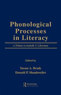 Phonological Processes in LiteracyA Tribute to Isabelle Y. Liberman【電子書籍】