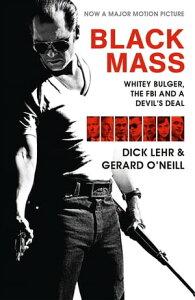 Black MassWhitey Bulger, The FBI and a Devil's Deal【電子書籍】[ Dick Lehr ]