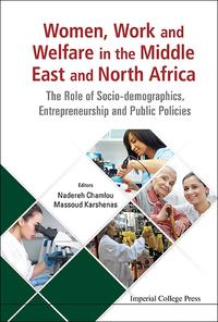 Women, Work and Welfare in the Middle East and North AfricaThe Role of Socio-demographics, Entrepreneurship and Public Policies【電子書籍】[ Nadereh Chamlou ]