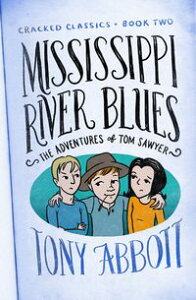 Mississippi River Blues(The Adventures of Tom Sawyer)【電子書籍】[ Tony Abbott ]