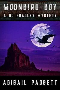 Moonbird BoyBo Bradley Mystery, #4【電子書籍】[ Abigail Padgett ]