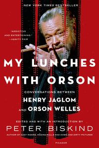 My Lunches with OrsonConversations between Henry Jaglom and Orson Welles【電子書籍】[ Peter Biskind ]