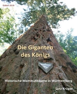 Die Giganten des K?nigsHistorische Mammutb?ume in W?rttemberg【電子書籍】[ Lutz Kr?ger ]