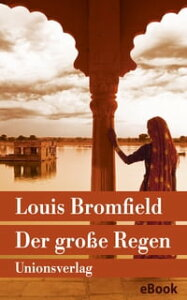 Der gro?e RegenRoman【電子書籍】[ Louis Bromfield ]