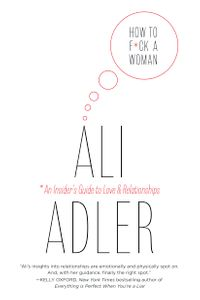 How to F*ck a Woman【電子書籍】[ Ali Adler ]